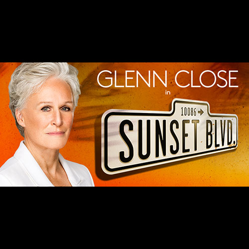 Sunset Boulevard Starring Glenn Close