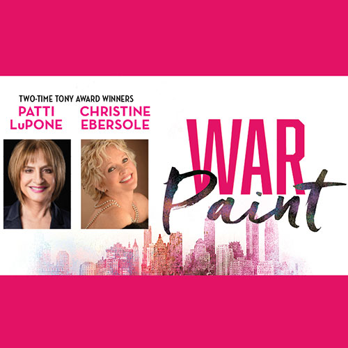 War Paint Starring Patti Lupone